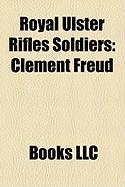Royal Ulster Rifles Soldiers: Clement Freud