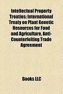 Intellectual Property Treaties: Anti-Counterfeiting Trade Agreement