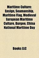 Maritime Culture: Ensign, Seamanship, Maritime Flag, Medieval European Maritime Culture, Burgee, China National Maritime Day