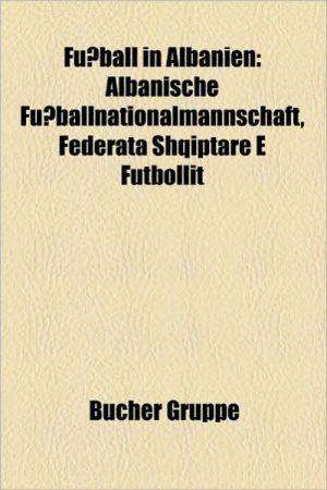 Fu Ball In Albanien - B Cher Gruppe (Editor)