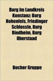 Burg Im Landkreis Konstanz - B Cher Gruppe (Editor)