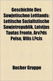 Geschichte Des Sowjetischen Lettlands - B Cher Gruppe (Editor)