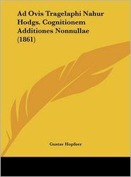 Ad Ovis Tragelaphi Nahur Hodgs. Cognitionem Additiones Nonnullae (1861) - Gustav Hopfner