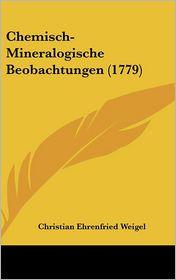 Chemisch-Mineralogische Beobachtungen (1779) - Christian Ehrenfried Weigel