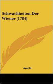 Schwachheiten Der Wiener (1784)