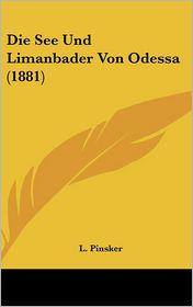 Die See Und Limanbader Von Odessa (1881) - L. Pinsker