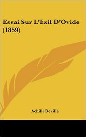 Essai Sur L'Exil D'Ovide (1859) - Achille Deville