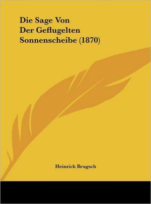 Die Sage Von Der Geflugelten Sonnenscheibe (1870)