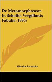 de Metamorphoseon in Scholiis Vergilianis Fabulis (1895)