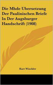 Die Mhde Ubersetzung Der Paulinischen Briefe in Der Augsburger Handschrift (1908)