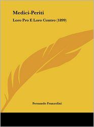 Medici-Periti: Loro Pro E Loro Contro (1899) - Fernando Franzolini