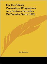 Sur Une Classe Particuliere D'Equations Aux Derivees Partielles Du Premier Ordre (1899)