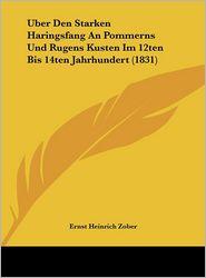 Uber Den Starken Haringsfang an Pommerns Und Rugens Kusten Im 12ten Bis 14ten Jahrhundert (1831)