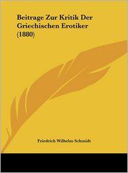 Beitrage Zur Kritik Der Griechischen Erotiker (1880)