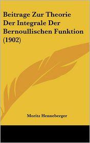 Beitrage Zur Theorie Der Integrale Der Bernoullischen Funktion (1902)