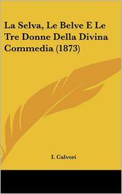 La Selva, Le Belve E Le Tre Donne Della Divina Commedia (1873)