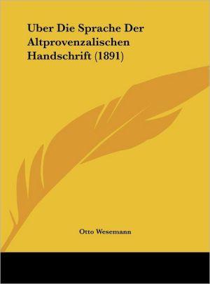 Uber Die Sprache Der Altprovenzalischen Handschrift (1891) - Otto Wesemann