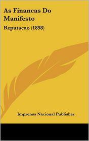 As Financas Do Manifesto - Imprensa Nacional Publisher
