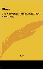 Blois: Les Nouvelles Catholiques, 1654-1792 (1885)