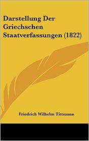 Darstellung Der Griechschen Staatverfassungen (1822) - Friedrich Wilhelm Tittmann