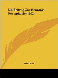 Ein Beitrag Zur Kenntnis Der Aphasie (1902)