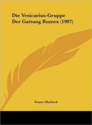 Die Vesicarius-Gruppe Der Gattung Rumex (1907) - Svante Murbeck