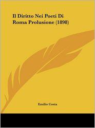 Il Diritto Nei Poeti Di Roma Prolusione (1898) - Emilio Costa