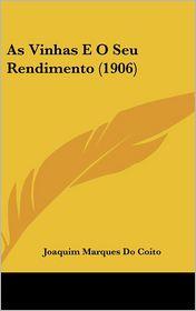 As Vinhas E O Seu Rendimento (1906) - Joaquim Marques Do Coito