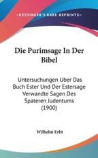 Die Purimsage in Der Bibel - Wilhelm Erbt