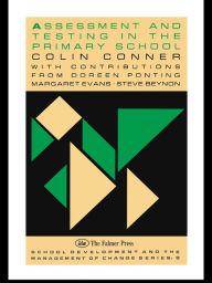 Assessment And Testing In The Primary School - Colin Conner