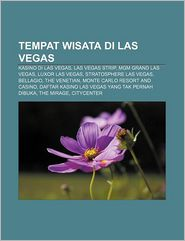 Tempat Wisata Di Las Vegas: Kasino di Las Vegas, Las Vegas Strip, MGM Grand Las Vegas, Luxor Las Vegas, Stratosphere Las Vegas, Bellagio - Sumber: Wikipedia