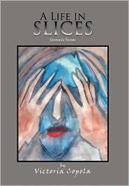 A Life In Slices - Victoria Copola