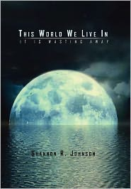 This World We Live In - Shannon R. Johnson