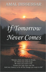 If Tomorrow Never Comes - Amal Bissessar