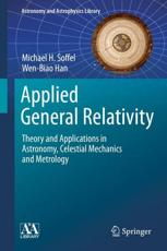 Applied General Relativity - Michael H. Soffel (author), Wen-Biao Han (author)