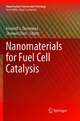 Nanomaterials for Fuel Cell Catalysis - Kenneth I. Ozoemena; Shaowei Chen