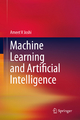 Machine Learning and Artificial Intelligence - Ameet V Joshi