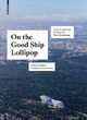 On the Good Ship Lollipop - Horst Bredekamp;  Kolja Thurner;  James S. Ackerman;  Irving Lavin