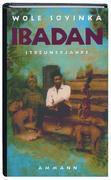 Soyinka, Wole: Ibadan