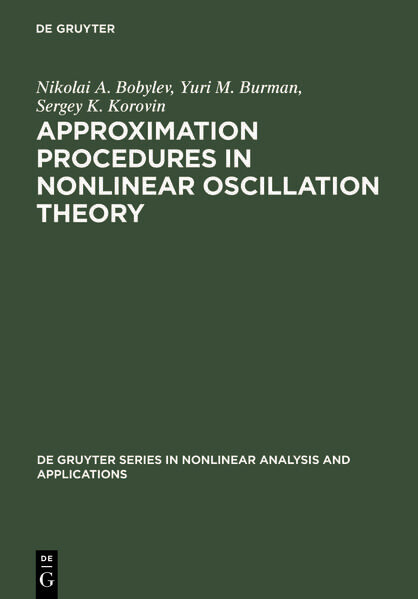Approximation Procedures in Nonlinear Oscillation Theory als Buch von Nikolai A. Bobylev, Yurii M. Burman, Sergey K. Korovin - Nikolai A. Bobylev, Yurii M. Burman, Sergey K. Korovin