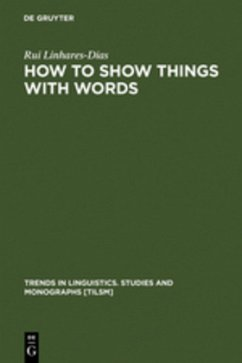 How to Show Things with Words. A Study on Logic, Language and Literature (In Linguistics. Studies and Monographs [Tilsm]) (Trends in Linguistics. Studies and Monographs)