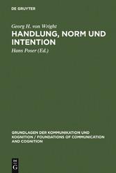 Handlung, Norm und Intention - Untersuchungen zur deontischen Logik - Georg H. von Wright, Hans Poser