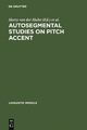 Autosegmental Studies on Pitch Accent - Harry van der Hulst;  Norval Smith