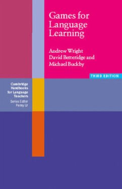 Games for Language Learning - Wright, Andrew; Betteridge, David; Buckby, Michael