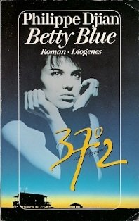 Betty Blue - 37,2 am  Morgen - Djian, Philippe