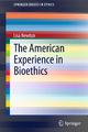 The American Experience in Bioethics - Lisa Newton