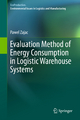 Evaluation Method of Energy Consumption in Logistic Warehouse Systems - Pawel Zajac