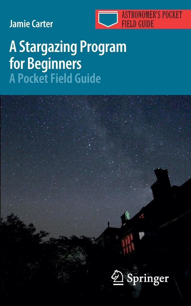 A Stargazing Program for Beginners als Buch von Jamie Carter - Jamie Carter
