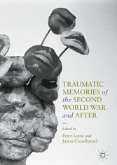 Traumatic Memories of the Second World War and After - Peter Leese, Jason Crouthamel