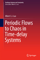 Periodic Flows to Chaos in Time-delay Systems - Albert C. J. Luo